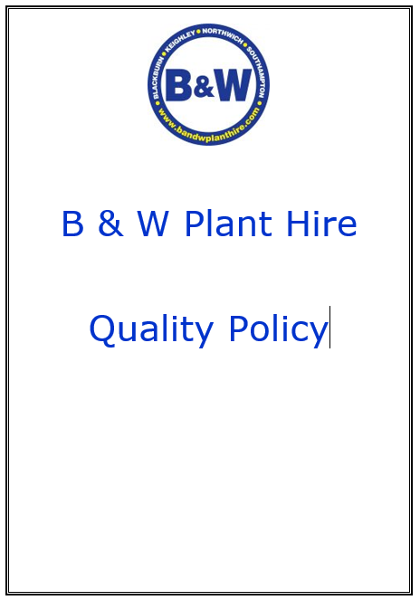 B & W Plant Hire Quality Policy