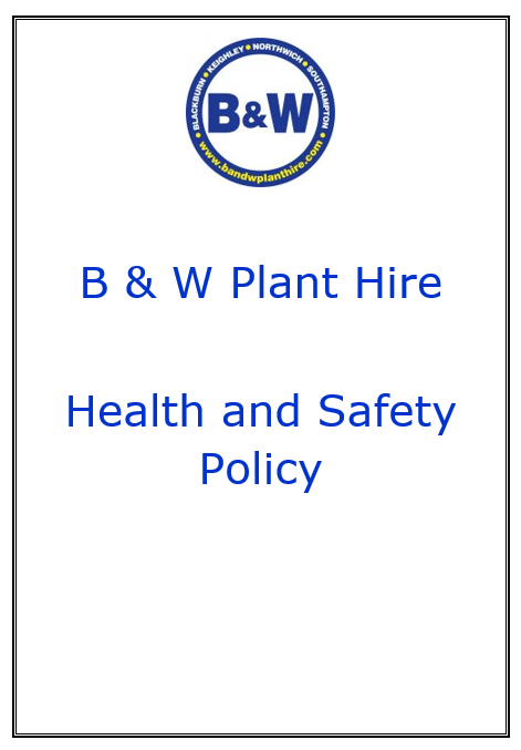 B & W Plant Hire Health and Safety