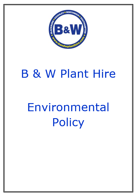 B & W Plant Hire Environmental Policy